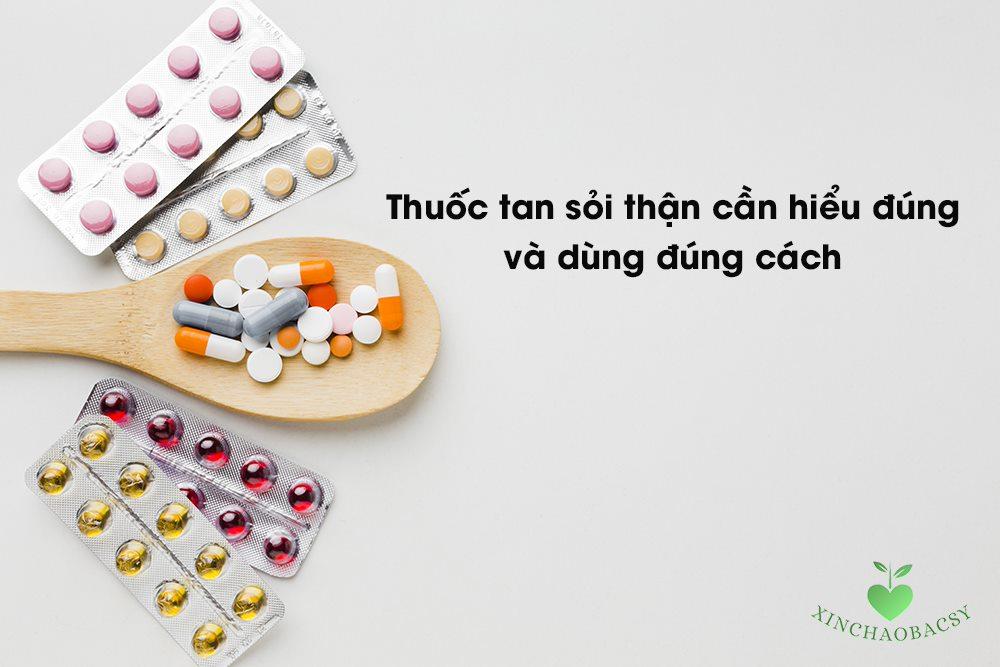 Thuốc tan sỏi thận và bí quyết chọn đúng để hiệu quả